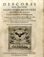 <strong>Discorsi del signor Hieronimo Mengozzi dottor di leggi, a erudizione d' illustri & nobili giovani.</strong>