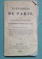 <strong>Événements de Paris, des 26, 27, 28 et 29 juillet 1830 par plusieurs témoins oculaires.</strong> Quatrième édition.
