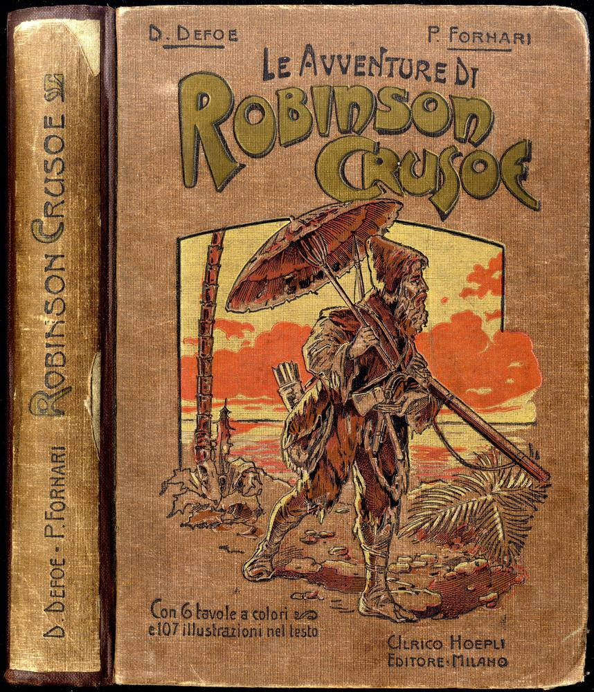 <strong>Le avventure di Robinson Crusoe.</strong> Racconto educativo, fatto italiano da P. Fornari. Terza edizione riveduta, con aggiunte e note.