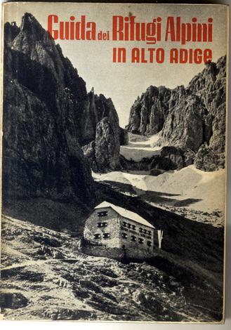 Guida dei monti sentieri e segnavia dell'Alto Adige.
